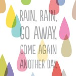 printable-poster-rain-rain-go-away